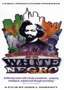 Frederick Douglass and the White Negro