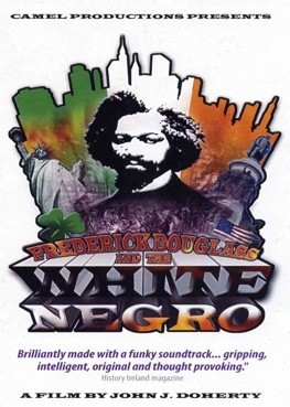 Frederick Douglass and the White Negro (Camel Productions)