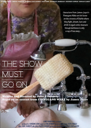The Show Must Go On (from James Joyce's FINNEGANS WAKE) (Camel Productions)